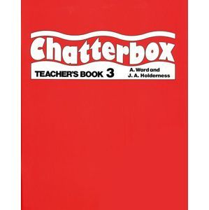Chatterbox 3 - Teachers Book (metodická příručka) - Ward, Holderness