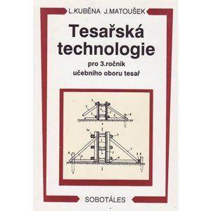 Tesařská technologie 3.r. SOU - Kuběna, Matoušek