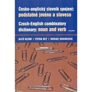 Česko-anglický slovník spojení:podstatné jméno a sloveso - Klégr,Key,Hronková