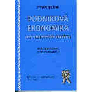 Praktikum Podniková ekonomika pro magisterské studium - Mikovcová H.,Scholleová H.
