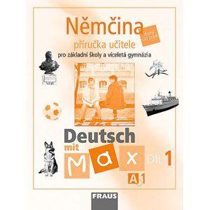 Deutsch mit Max 1-Němčina pro ZŠ a VG /A1/ - příručka učitele - Fišarová O.,Zbranková M.