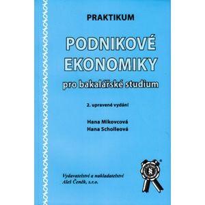 Praktikum Podniková ekonomika pro bakalářské studium - Mikovcová H., Scholleová H.