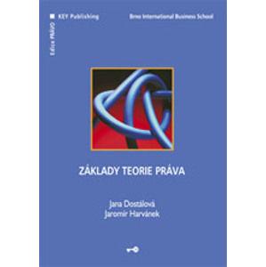 Základy teorie práva - Dostálová Jana, Harvánek Jaromír