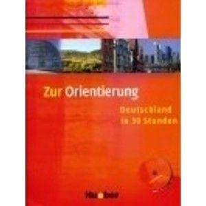 Zur Orientierung - Deutschland in 30 Stunden + CD - Gaidosch U., Müller Ch. a kolektiv