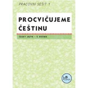 Procvičujeme češtinu - 5. ročník pracovní sešit 1 - Mikulenková Hana