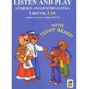 Listen and Play - Učebnice anglického jazyka 1.r. ZŠ 1.díl - Angličtina pro nejmenší - Štiková Věra