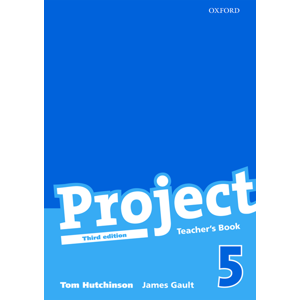 Project 5 - Třetí vydání - Teachers Book - Hutchinson Tom, Gault James
