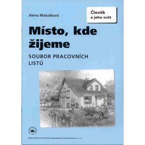 Místo, kde žijeme - soubor pracovních listů pro 4. a 5. ročník ZŠ - Matušková Alena