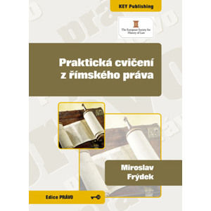 Praktická cvičení z římského práva - Frýdek Miroslav