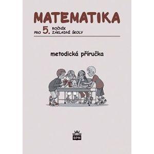 Matematika pro 5. ročník ZŠ - metodická příručka - Vacková I. a kolektiv