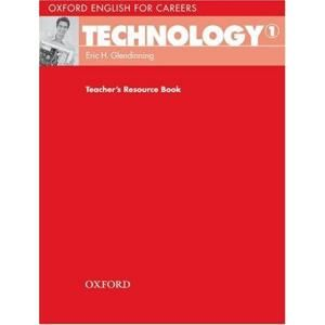 Oxford English for Careers: Technology 1 Teachers Resource Book - Glendinning, E