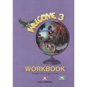 Welcome 3 - Workbook - Elizabeth Gray - Virginia Evans