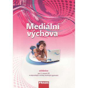 Mediální výchova - učebnice /podle RVP ZV/ - Bělohlavá Eva Mgr.