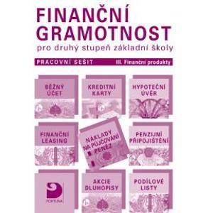Finanční gramotnost pro 2. stupeň ZŠ - pracovní sešit III. - Finanční produkty - Jakeš P. a kol.