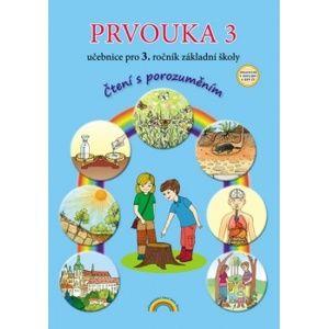 Prvouka 3 - učebnice pro 3. ročník ZŠ, - Čtení s porozuměním, v souladu s RVP ZV