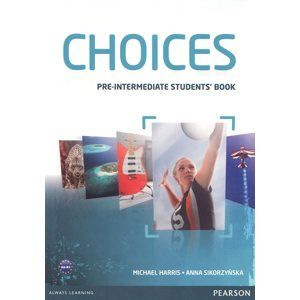 Choicess Pre-Intermediate - Students Book A2-B1 - Harris M., Sikorzyńska A.