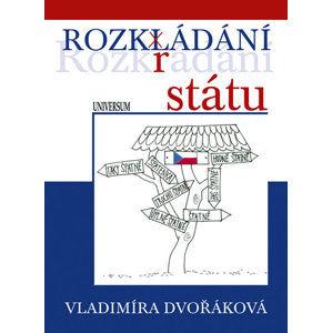 Rozkládání státu - Dvořáková Vladimíra