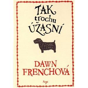 Tak trochu úžasní - Dawn Frenchová