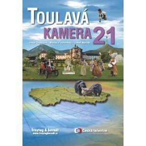 Toulavá kamera 21 -  Marek Podhorský, Iveta Toušlová, Josef Maršál