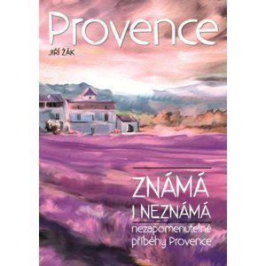 Provence známá i neznámá - Jiří Žák