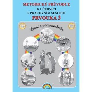 Prvouka 3 - metodika pro 3. ročník ZŠ - Čtení s porozuměním, v souladu s RVP ZV - Andrýsková L., Vieweghová T.