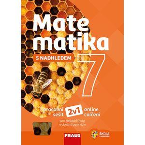 Matematika 7 s nadhledem - pracovní sešit