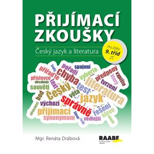 Přijímací zkoušky pro žáky 9. tříd ZŠ – Český jazyk a literatura - Mgr. Renáta Drábová