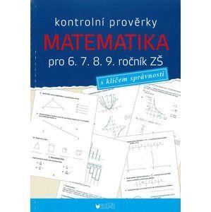 Kontrolní prověrky z matematiky pro 6.-9. ročník ZŠ - PhDr. Müllerová J., Mgr. Brant J.