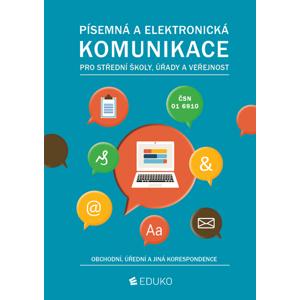 Písemná a elektronická komunikace pro SŠ, úřady a veřejnost - Alena Kocourková, Irena Hochová