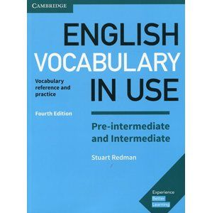 English Vocabulary in Use 4th Edition Pre-intermediate and Intermediate with answers - Stuart Redman