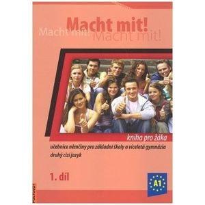 Macht mit ! 1 - učebnice (kniha pro žáka) - Jankásková Miluše,Dusilová Doris,Schneider Mark,Krüger Jens,Kolocová Vladimíra