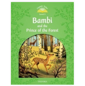 Classic Tales Second Edition Level 3 Bambi and the Prince of the Forest + Audio CD Pack - Arengo, Sue