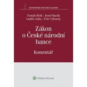 Zákon o České národní bance - Komentář - Tomáš Rýdl, Josef Barák, Luděk Saňa, Petr Výborný