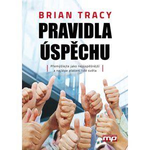 Pravidla úspěchu - Brian Tracy