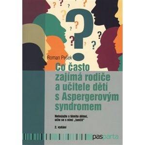 Co často zajímá rodiče a učitele dětí s Aspergerovým syndromem - Pešek Roman