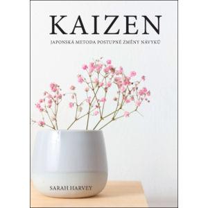 Kaizen – Japonská metoda postupné změny návyků - Sarah Harvey