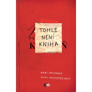Tohle není kniha - Keri Smithová
