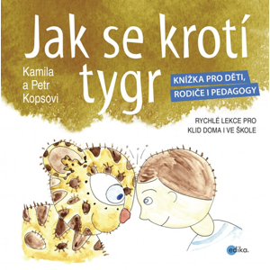 Jak se krotí tygr - Kamila Kopsová, Petr Kops