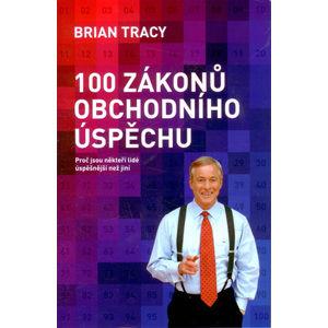 100 Zákonů obchodního úspěchu - Tracy Brian