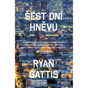 Šest dní hněvu - Gattis Ryan