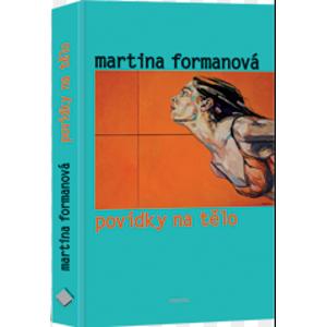 Povídky na tělo - Formanová Martina