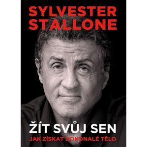 Sylvester Stallone: žít svůj sen - Sylvester Stallone