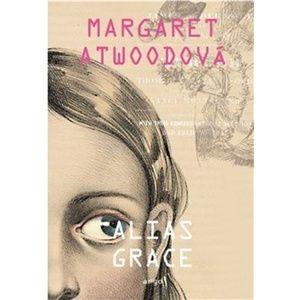 Alias Grace (1) - Margaret Atwoodová