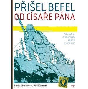 Přišel befel od císaře pána (1) - Pavla Horáková, Jiří Kamen