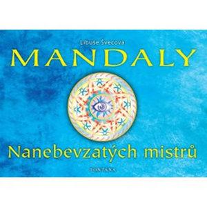 Mandaly Nanebevzatých mistrů - Švecová Libuše