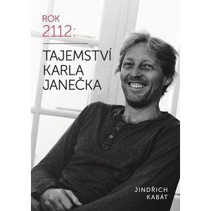 Tajemství Karla Janečka - Jindřich Kabát, Karel Janeček