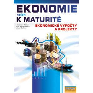 Ekonomie nejen k maturitě - Ekonomické výpočty - Bellová J., Bohanesová E., Zlámal J.