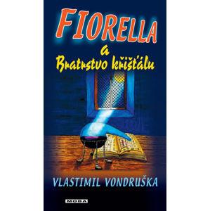 Fiorella a Bratrstvo křišťálu - Vondruška Vlastimil