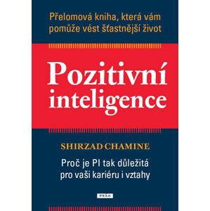 Pozitivní inteligence - Chamine Shirzad