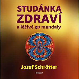 Studánka zdraví a léčivé 3D mandaly - Josef Schrtter